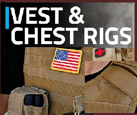 Chest Rigs and Tactical Vests