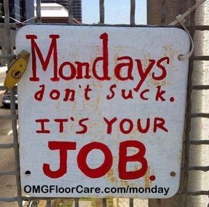 Mondays Don't Suck