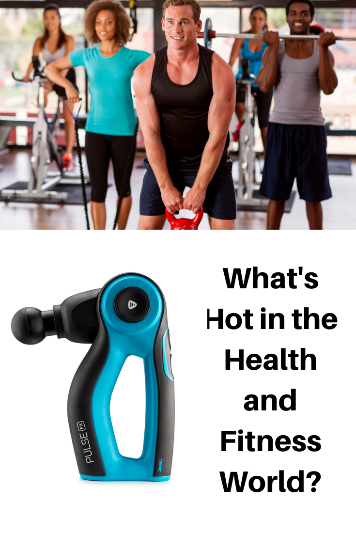 What's Hot in the Health and Fitness World