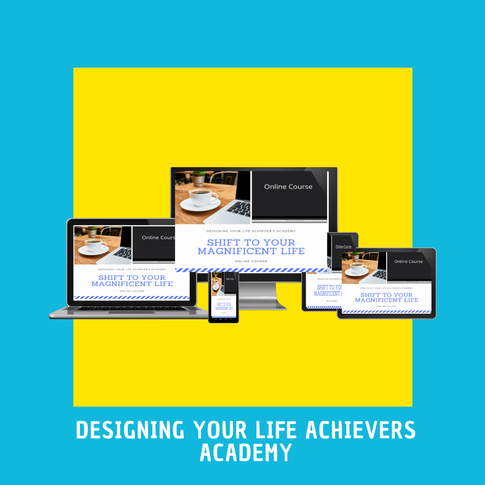 designing your life today achievers academy