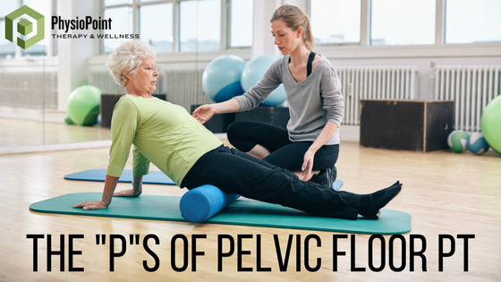 The Four P's of Pelvic Floor Physical Therapy
