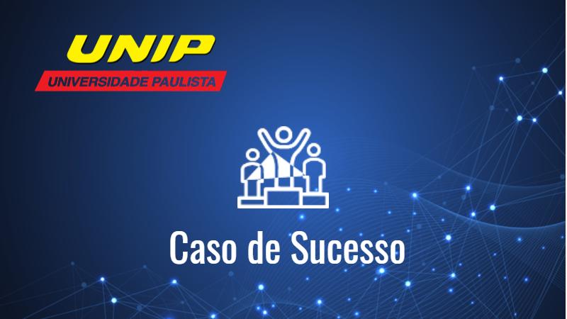 UNIP – Ganho de escala na produção em massa de vídeo aulas, com experiência de uso perfeita para estudantes de mais de mil polos de EAD no Brasil e até no Japão