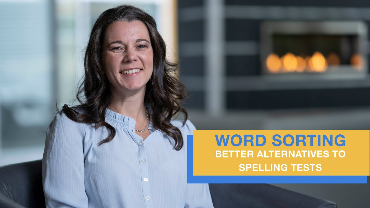 Word Sorts   Better Alternatives to Weekly Spelling Tests