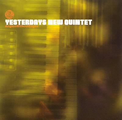 2001-Yesterdays-New-Quintet-Angles-Without-Edges