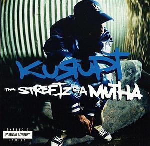 Kurupt Tha Streez R A Mutha