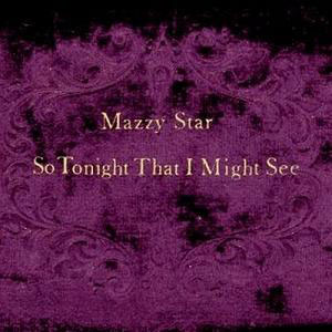 Mazzy-Star---So-Tonight-That-I-Might-See