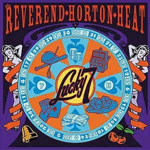 Reverend-Horton-Heat-Lucky-7