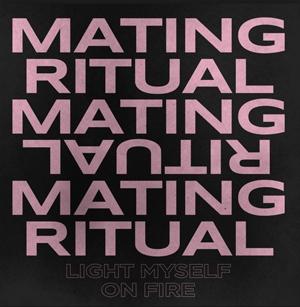 Mating ritual light myself on fire