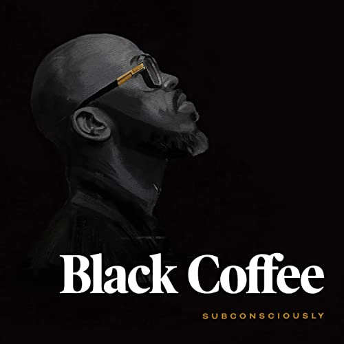 Black Coffee Subconsciously