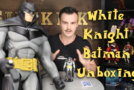 White Knight Batman Unboxing!