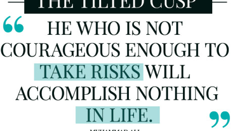 """The Refill: """"He who is not courageous enough to take risks will accomplish nothing in life.."""