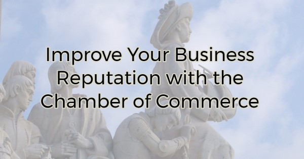 The chamber of commerce is often seen as a Better Business Bureau of sorts.