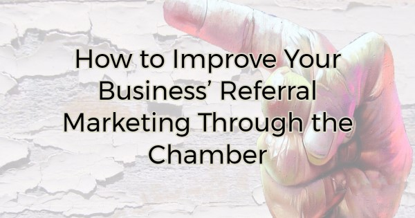 Referral Marketing Through the Chamber