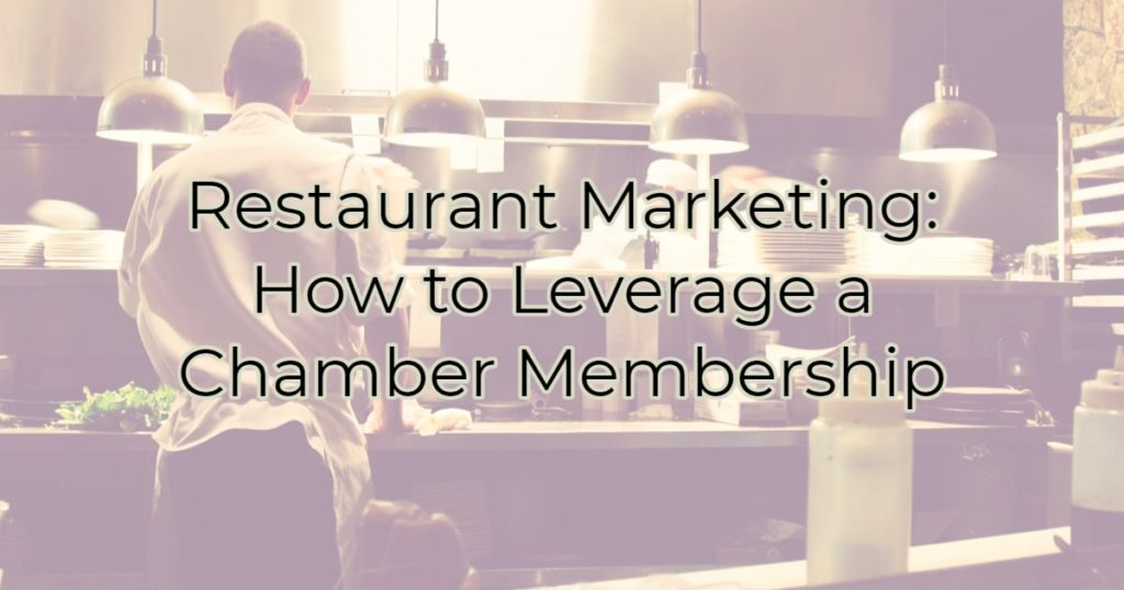 Restaurant Marketing: How to Leverage a Chamber Membership