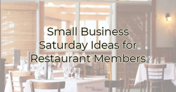 Small Business Saturday Ideas for Restaurant Members