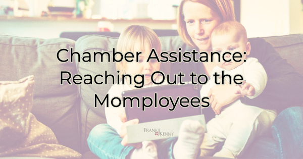 Working Moms: How the Chamber Can Help Momployees