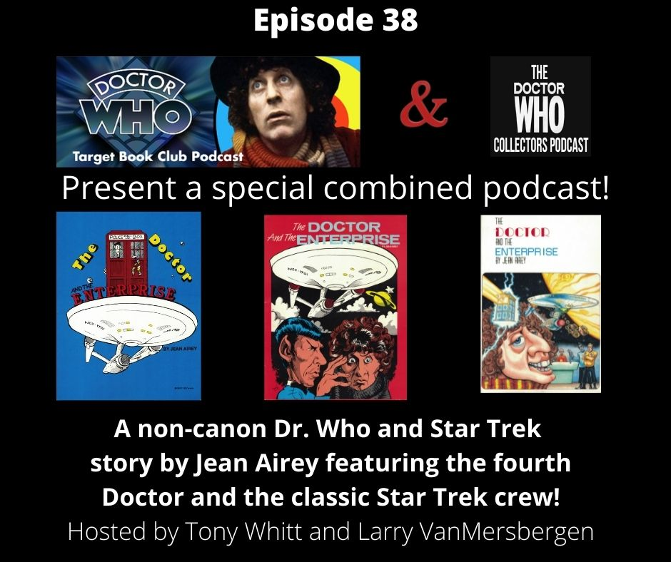 Thumbnail for Episode 38: The Doctor and the Enterprise Special Joint Episode