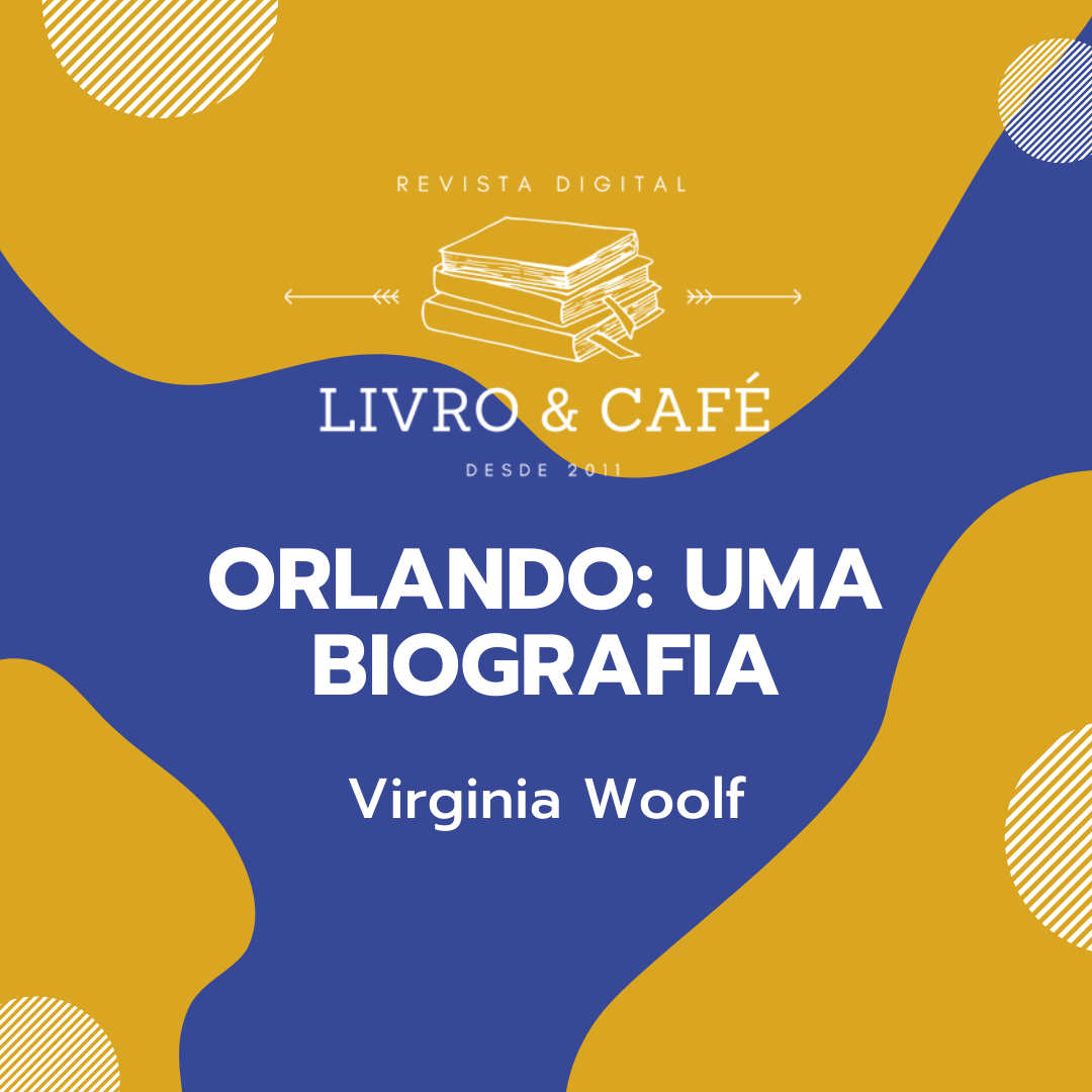 podcast orlando uma biografia virginia woolf