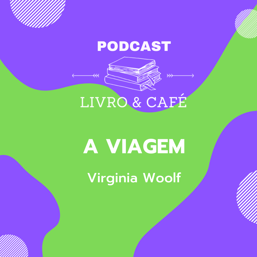 podcast a viagem virginia woolf