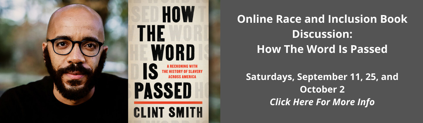 Online Race and Inclusion Book Discussion: How The Word Is Passed  Saturdays, September 11, 25, and October 2