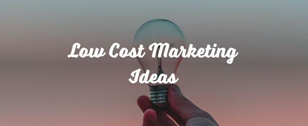 Low Cost Marketing Ideas