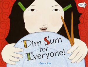Dim Sum for Everyone by Grace Lin