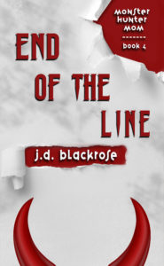 Book Cover: End of the Line: Monster Hunter Mom #4