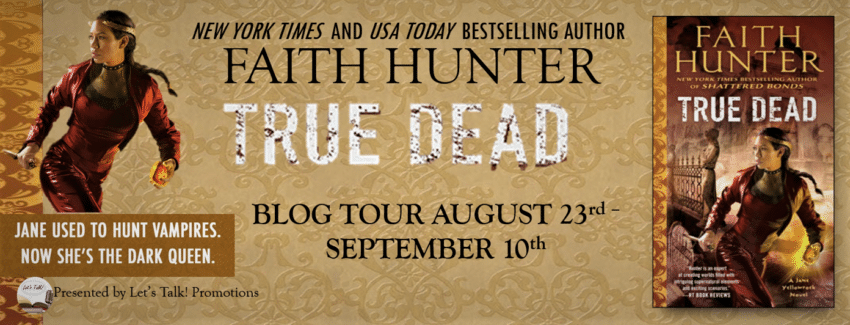 Banner for Faith Hunter's True Dead; cover of book with lady in black leather and a long braid; blog post Faith Hunter's True Dead is True Fun