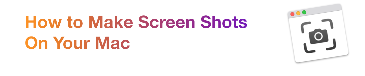 How to Make Screen Shots on Your Mac