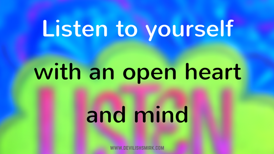 Listen deeply for your truth