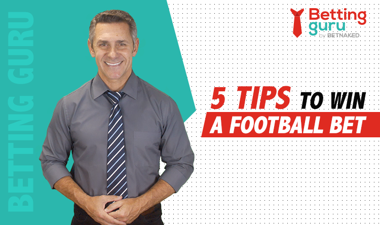 Betting Guru 5 Tips To Win A Football Bet