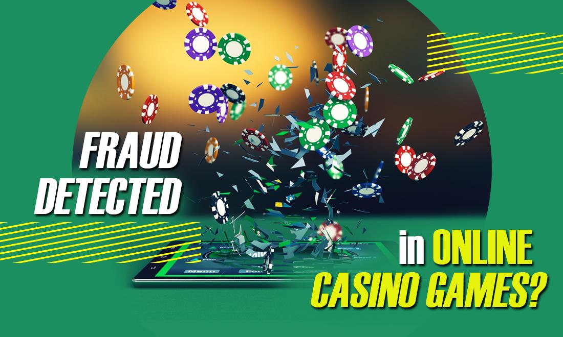 How is fraud detected in online casino games?