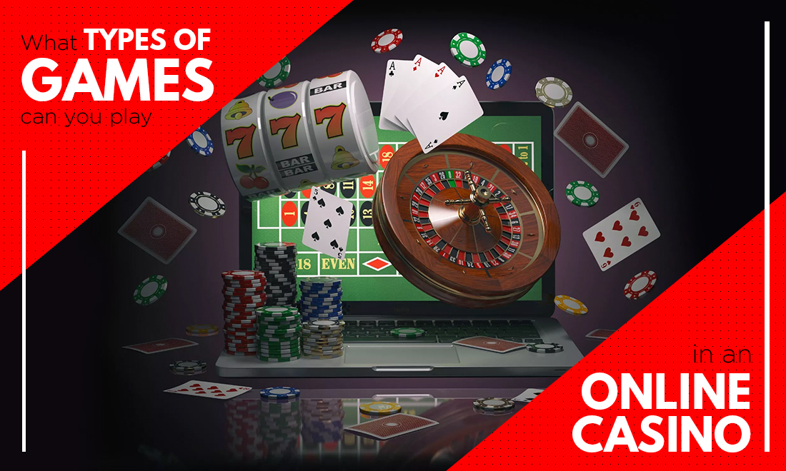 What types of games can you play in an online casino?