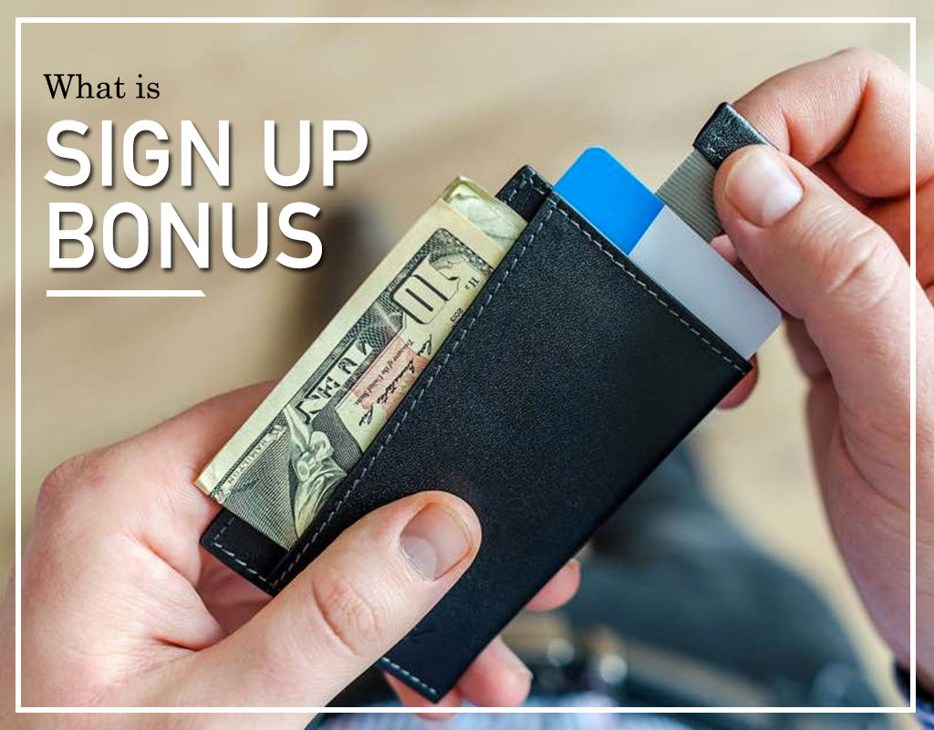 What is sign up bonus?