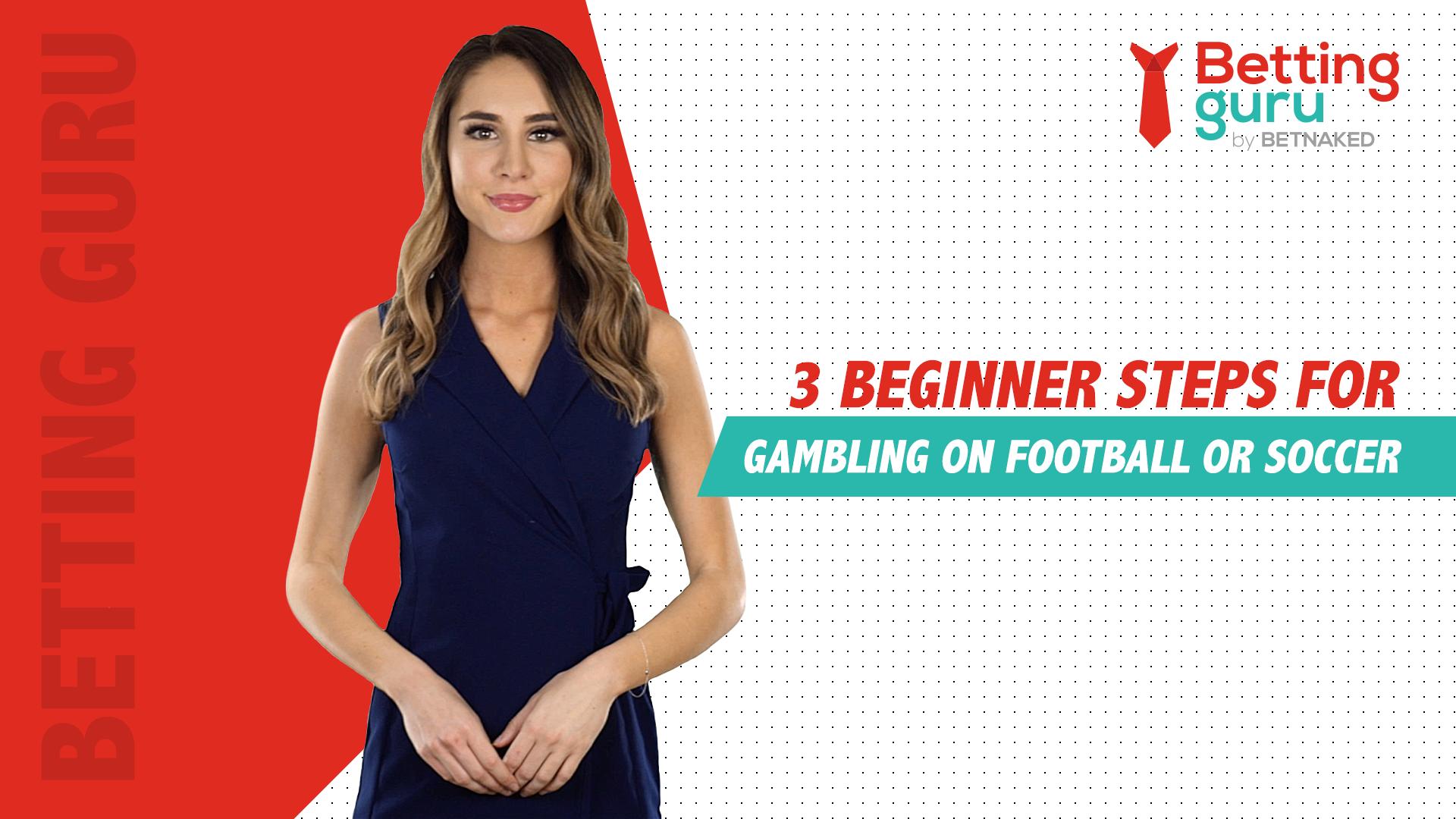 3 Beginner Steps For Gambling On Football or Soccer