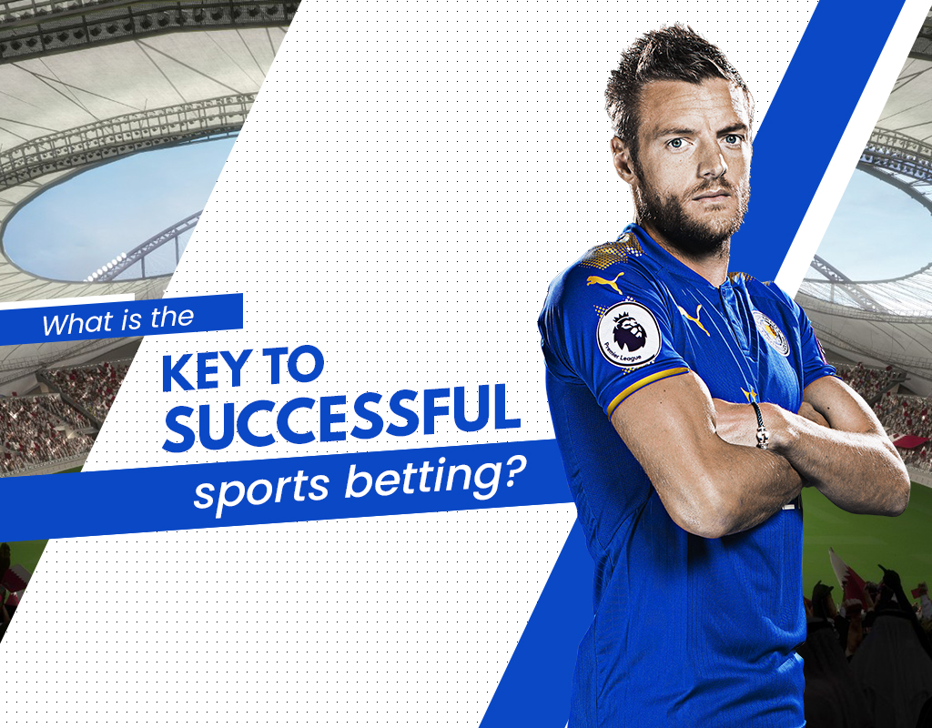 What is the key to successful sports betting?