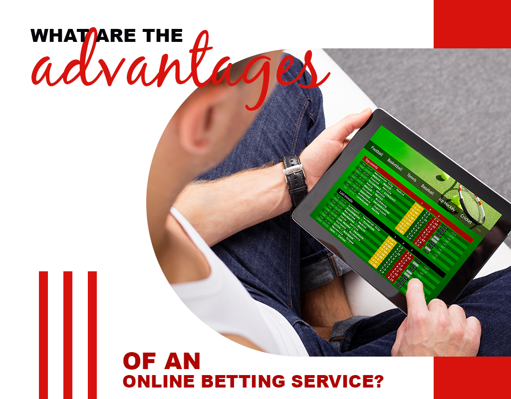 What are the advantages of an online betting service?