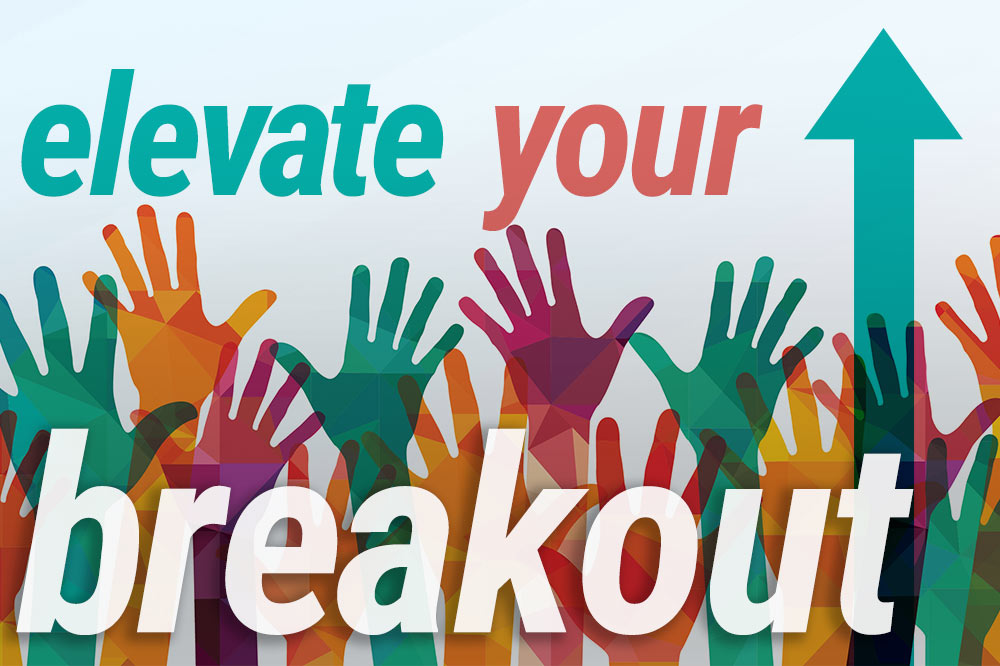 Elevate Your Breakout