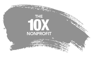 The 10X Nonprofit Digital Agency Serving charities and 501c3