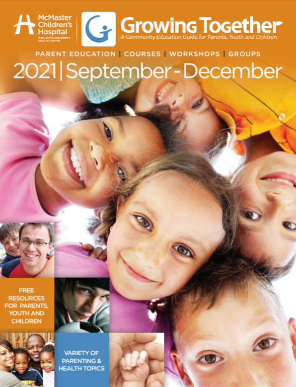 Image of front cover of the Growing Together Guide, September - December 2021, which features close up photos of children's faces, smaller photos of families and children and the McMaster Children's Hospital logo.