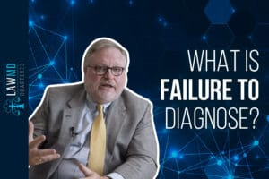 What Is Failure to Diagnose?