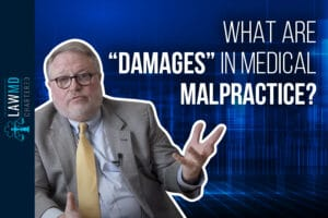 """What are """"Damages"""" in Medical Malpractice?"""