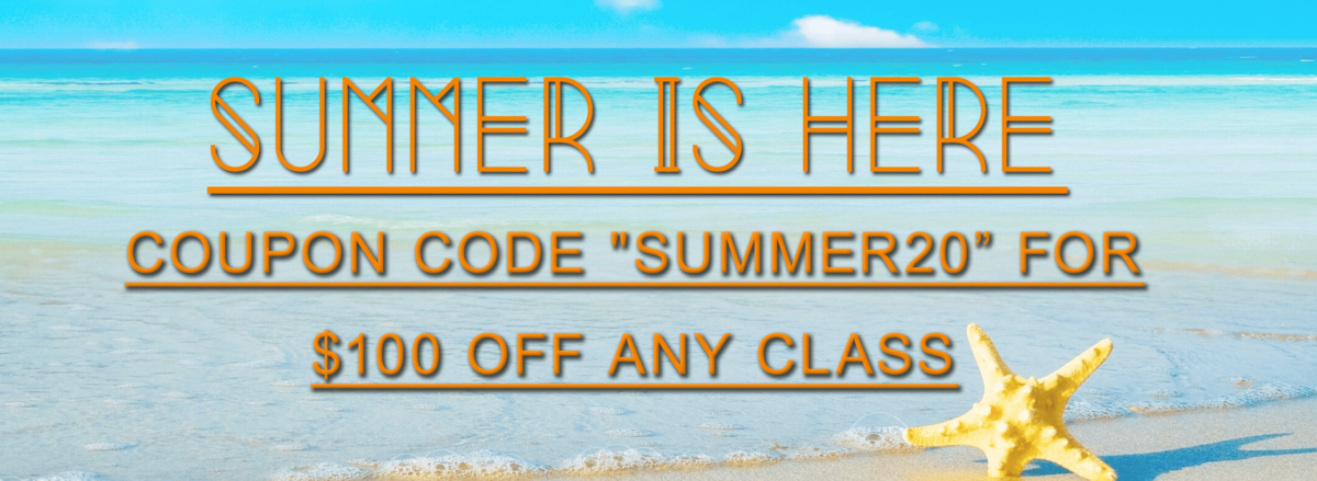 """Use Coupon Code """"Summer20"""" for $100 off any class"""