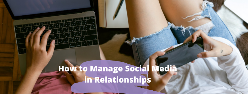 How to Manage Social Media in Relationships