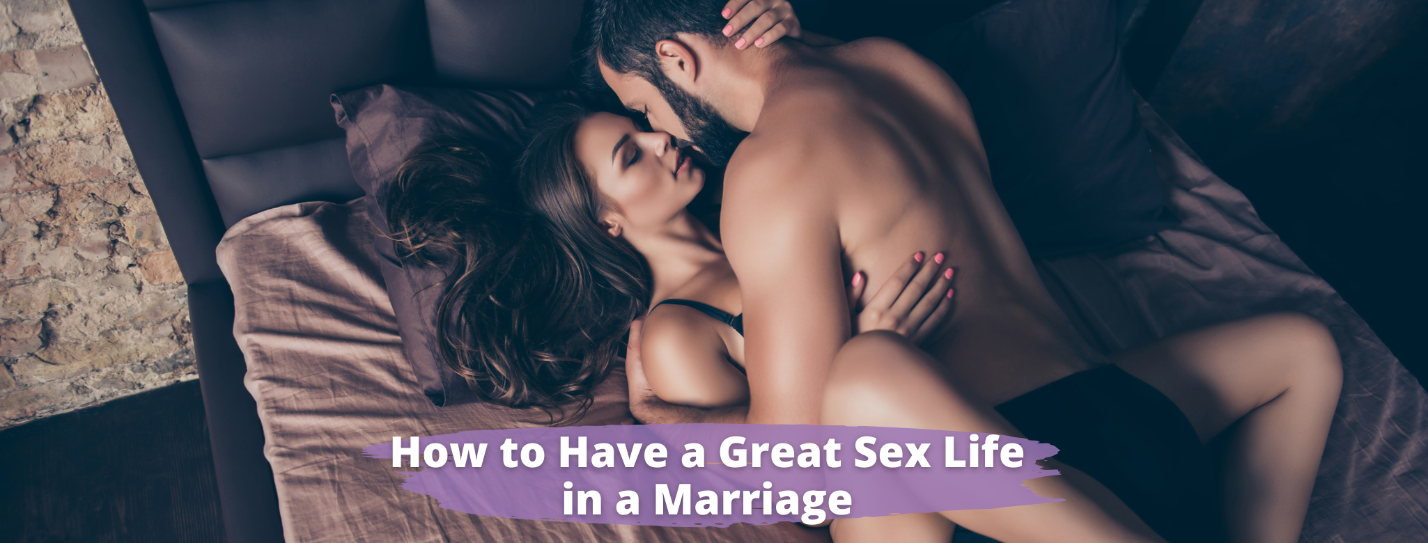 How to have a great sex life in a marriage