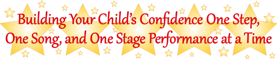 BUilding Your Child's Confidence One Step, One Song, and One Stage Performance at a Time