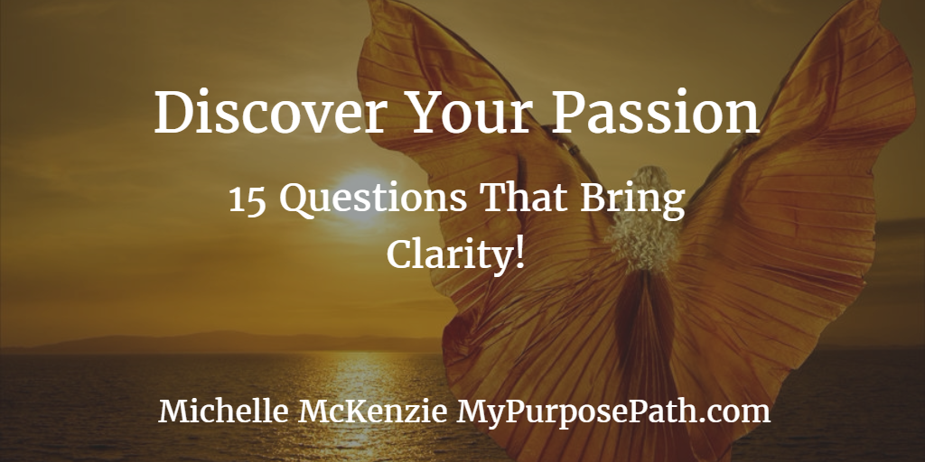 Discover Your Passions with These 15 Questions