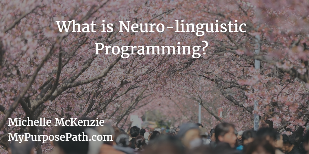 What is Neuro-linguistic Programming (or NLP)?
