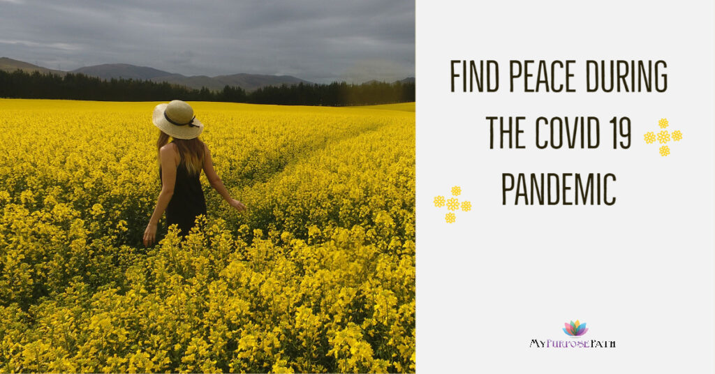 FIND PEACE DURING the COVID 19 PANDEMIC