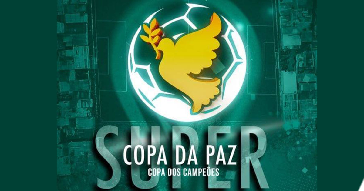 Chegou a hora da 1ª Super Copa da Paz